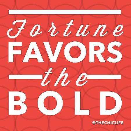 FortuneFavorsTheBold.jpg
