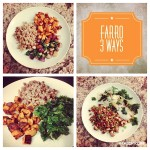 Farro 3 Ways – Easy Weeknight Meals
