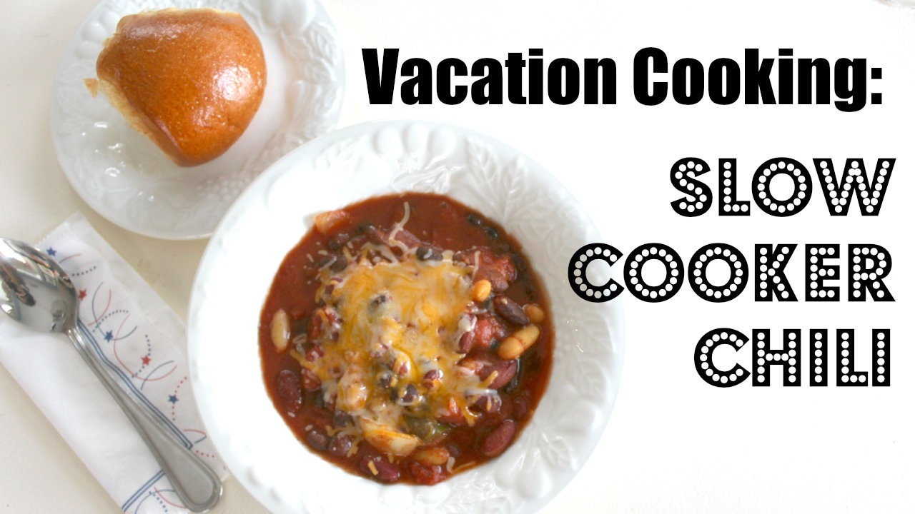 Easy Vacation Meal to Feed a Crowd: Slow Cooker Chili Recipe
