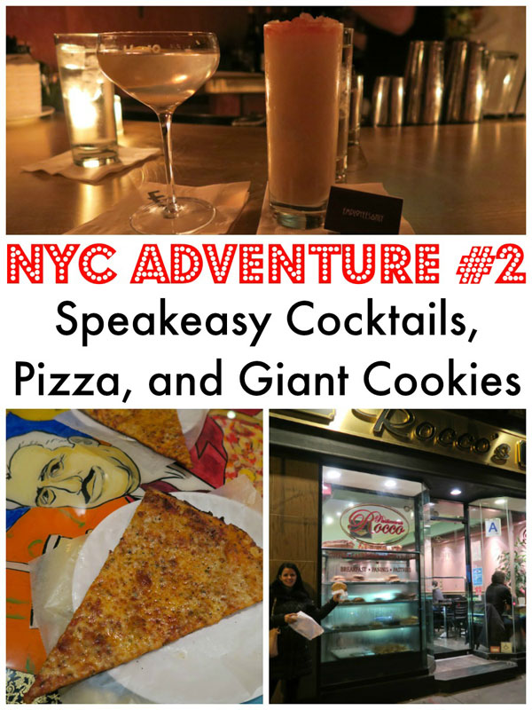 NYC Pizza, Speakeasy Cocktails, and Giant Cookies