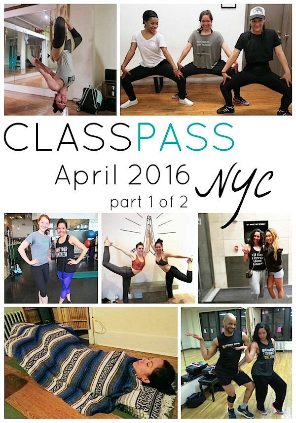 ClassPass NYC: My April 2016 Month Recap (Part 1 of 2)