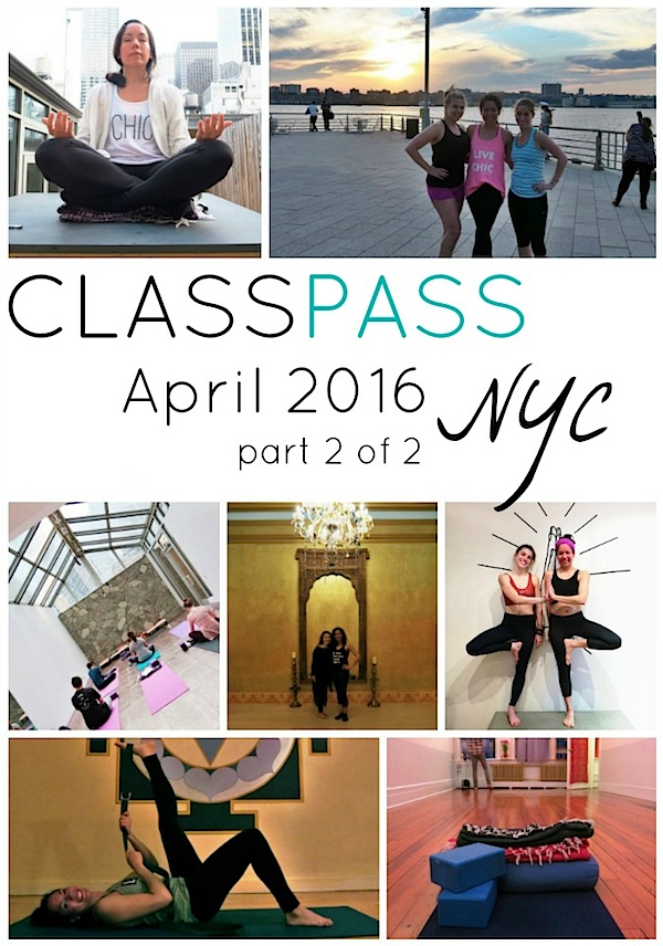 ClassPass NYC: My April 2016 Month Recap (Part 2 of 2)