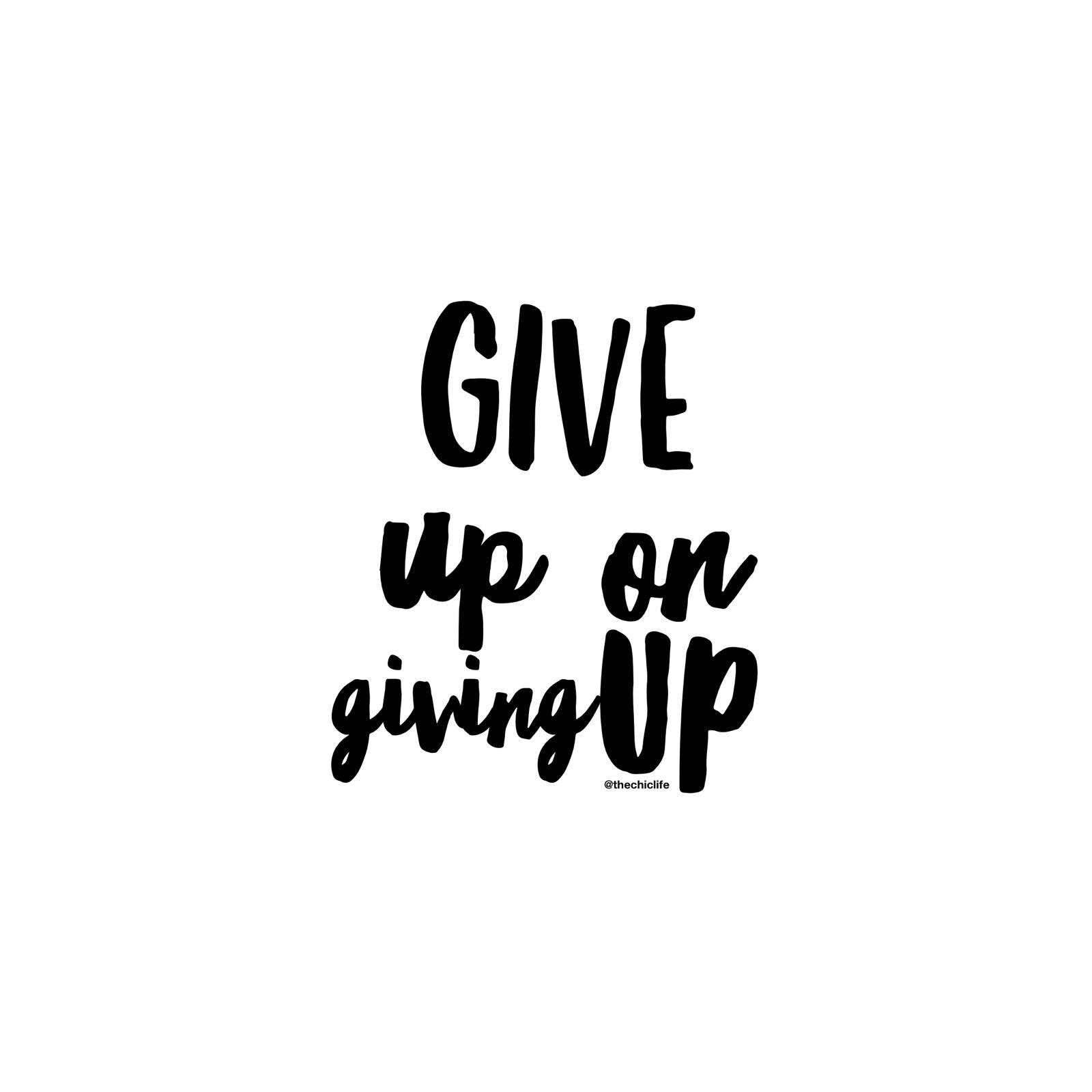 Give Up On Giving Up Quote