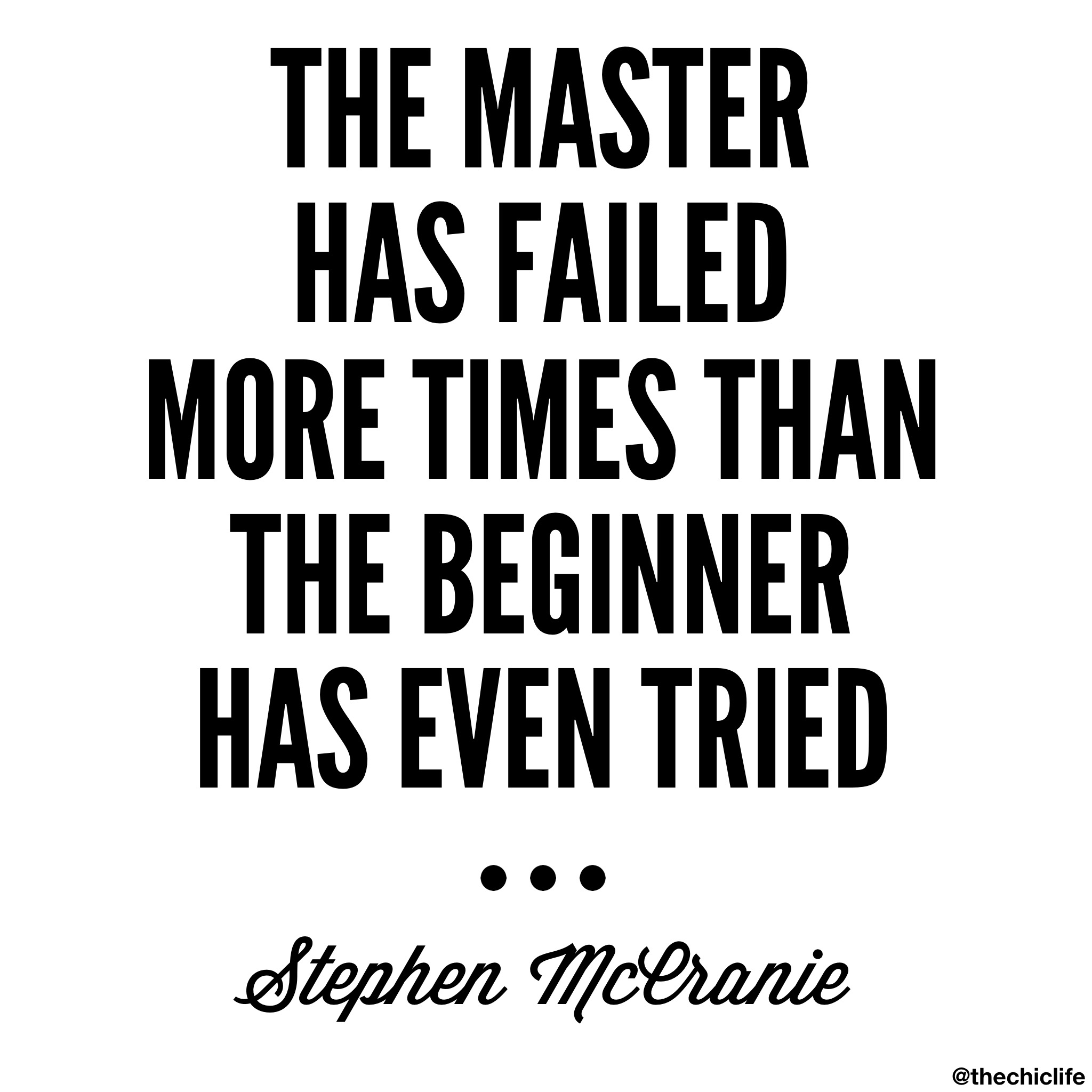 The Master Has Failed More…