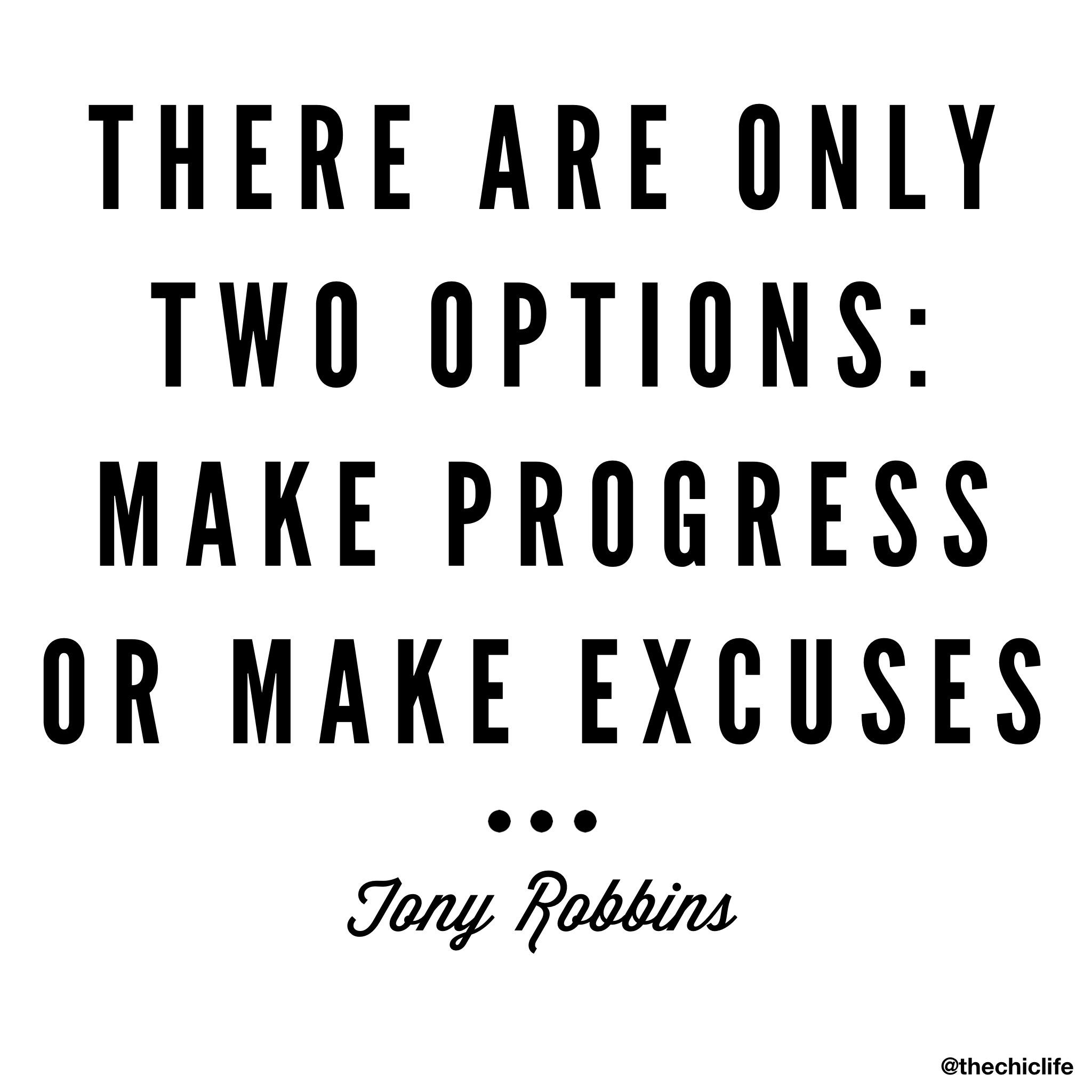 Make Progress or Make Excuses