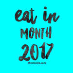 Eat in Month Challenge 2017