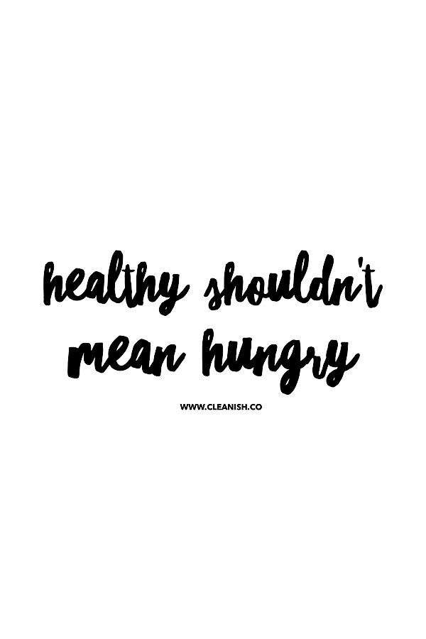 Healthy Shouldn't Mean Hungry