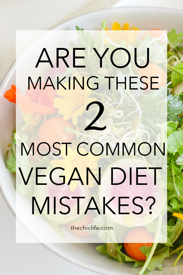Are you making these 2 most common vegan (and basically vegetarian) diet mistakes? Read on to find out #vegan #wholefoods #health #diet