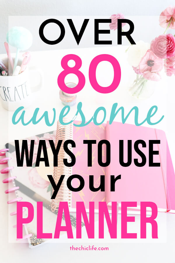 Click for over 80 awesome ways to use and organize your planner to get your life together and live your best life! Ideas for every planner, from Erin Condren LifePlanners to Bullet Journals. #planner #planning #plannerdecorations #plannerideas #happyplanner #erincondren #plannertips