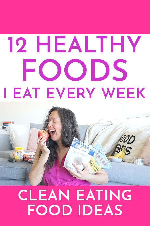Easy clean eating food ideas. Here are 12 Healthy Foods I Eat Every Week. Sharing my easy favorites for busy work weeks. #healthy #cleaneating #healthyliving #healthyfood
