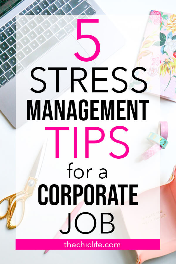 Here are 5 Easy Stress Management Tips for a Corporate Job or Office Environment #stressmanagement #corporatelife #destress #managestress #stress