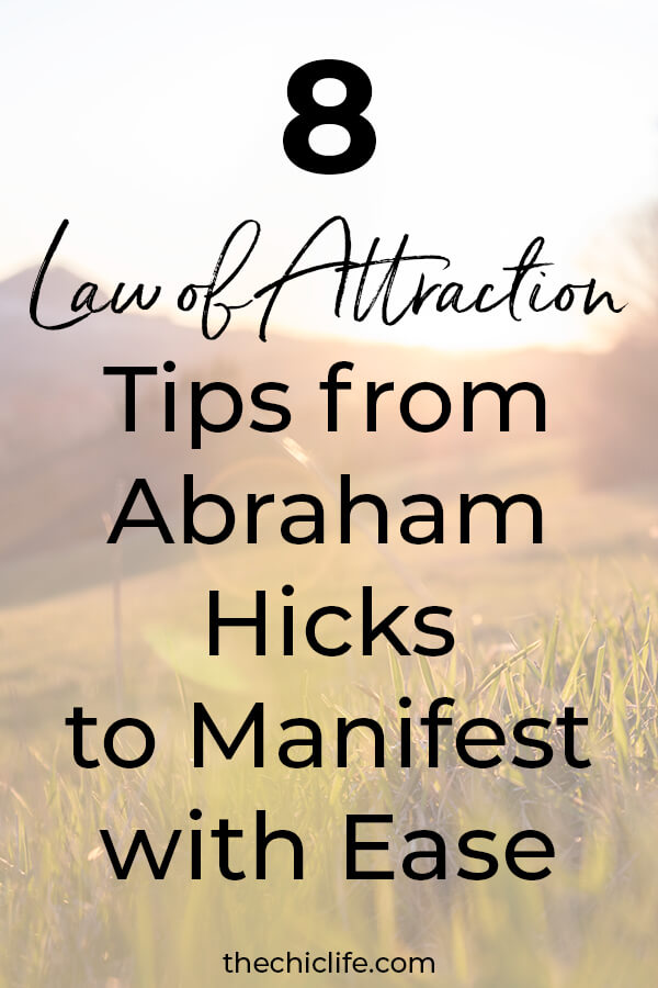 Learn how to manifest with ease with these 8 Law of Attraction tips from Abraham Hicks - one of the BEST teachers of the Law of Attraction #lawofattraction #loa #manifestation #manifest #personalgrowth #personaldevelopment #woowoo #changeyourlife  #goodvibes #manifestlove #highvibes #spirituality #theuniverse