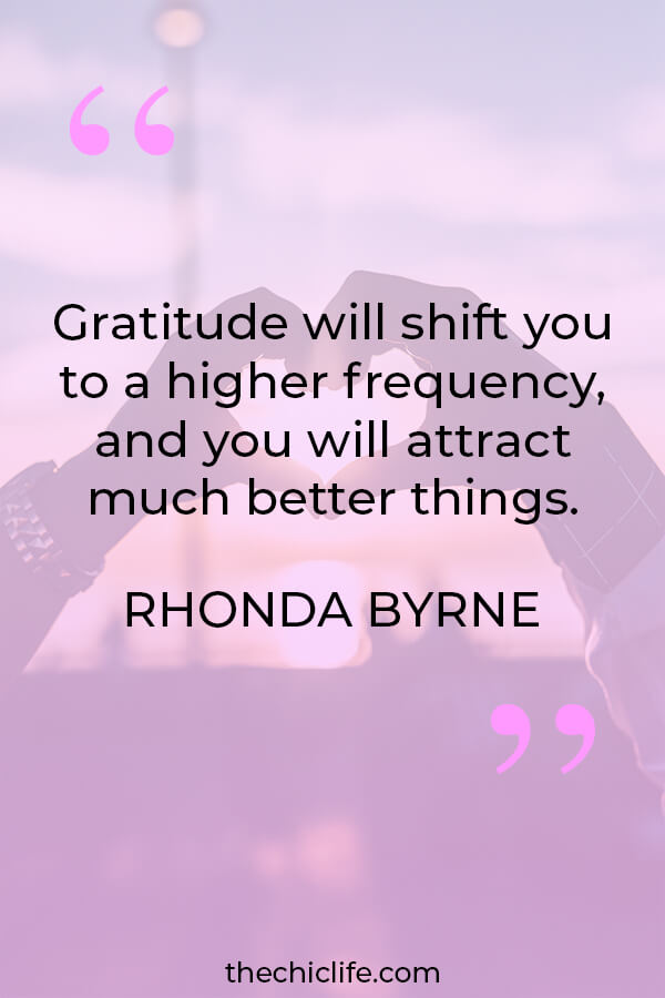 Rhonda Byrne (of The Secret) on how gratitude improves your vibe. Get 5 quick and easy ways to practice gratitude for busy people. #lawofattraction #loa #manifestation #manifest #personalgrowth #personaldevelopment #woowoo #changeyourlife  #goodvibes #highvibes #spirituality #theuniverse #quote