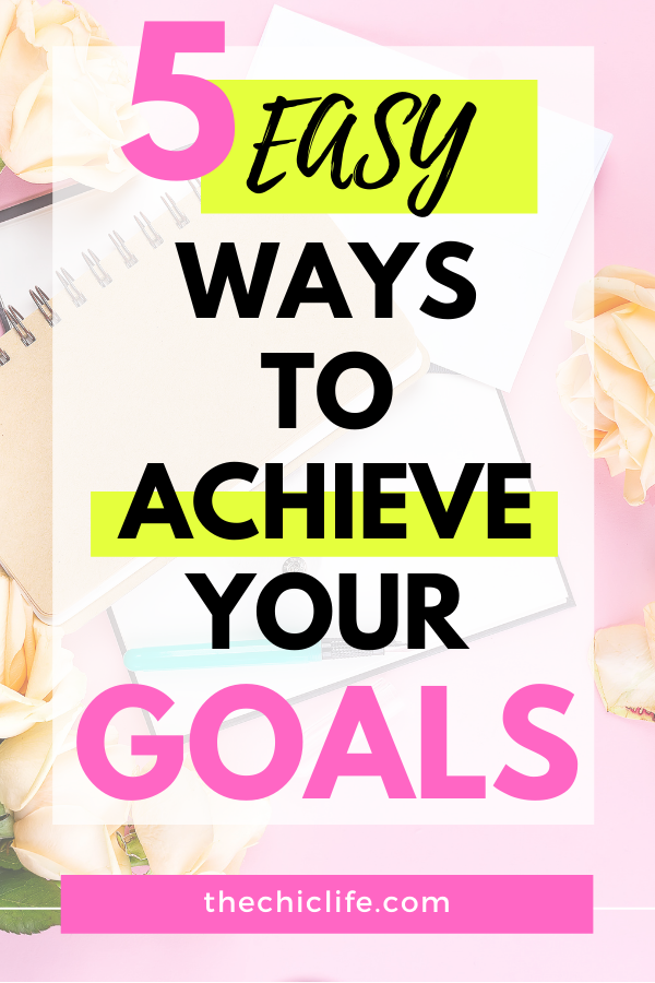 Text reads: 5 easy ways to achieve your goals. There is an image of notebooks and flowers under the text.