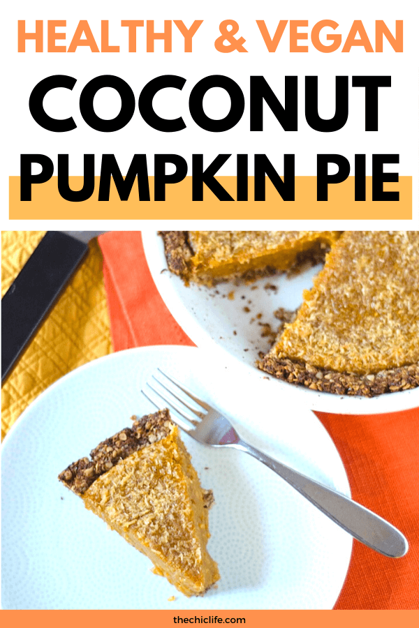 Text reads Healthy and Vegan Coconut Pumpkin Pie. Below is a photo of a slice of pie next to the rest of the coconut pumpkin pie.