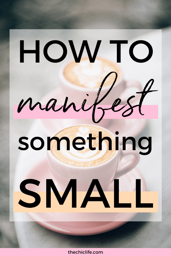 "Text reads ""How to Manifest Something Small"" over a photo of two cups of coffee with latte art"